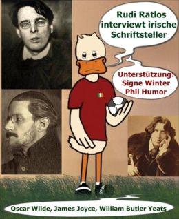 Rudi Ratlos interviewt irische Schriftsteller: Enten-Talk mit Oscar Wilde, James Joyce, William Butler Yeats