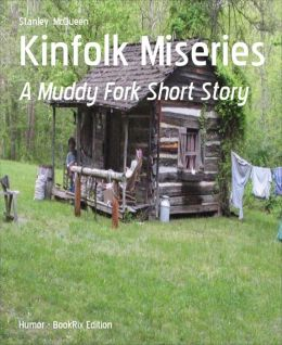 Kinfolk Miseries: A Muddy Fork Short Story