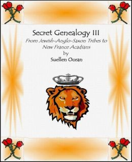 Secret Genealogy III - From Jewish Anglo-Saxon Tribes to New France Acadians