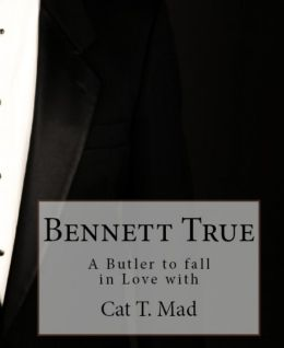 Bennett True: A Butler to fall in Love with
