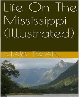 Life on The Mississippi (Illustrated)