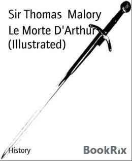 Le Morte D'Arthur (Illustrated)