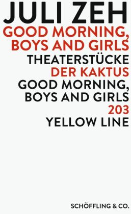 Good Morning, Boys and Girls: Theaterstücke: Der Kaktus / Good Morning, Boys and Girls / 203 / Yellow Line