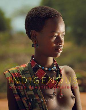 Indigenous: Hidden Beauties of Africa