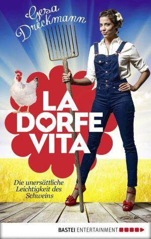 La Dorfe Vita: Die unersättliche Leichtigkeit des Schweins