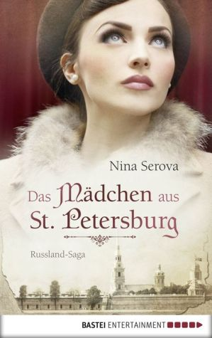 Das Mädchen aus St. Petersburg: Russland-Saga