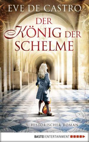 Der König der Schelme: Historischer Roman