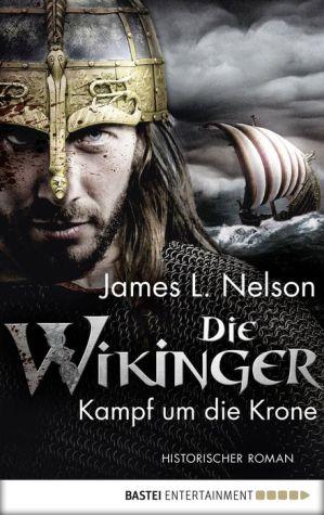 Die Wikinger - Kampf um die Krone: Historischer Roman