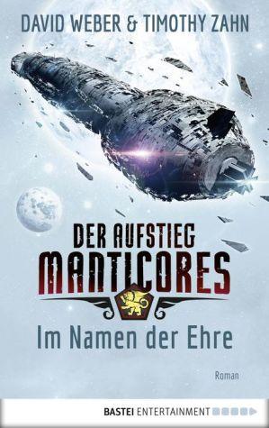 Der Aufstieg Manticores: Im Namen der Ehre: Roman