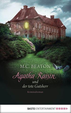 Agatha Raisin und der tote Gutsherr: Kriminalroman
