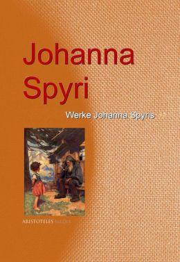 Sämtliche Werke Johanna Spyris: I