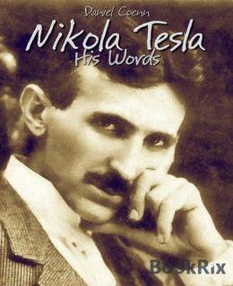Nikola Tesla: His Words