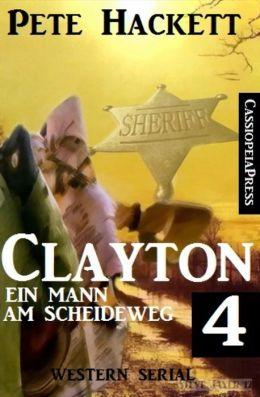 Clayton - Ein Mann am Scheideweg 4: Western Serial