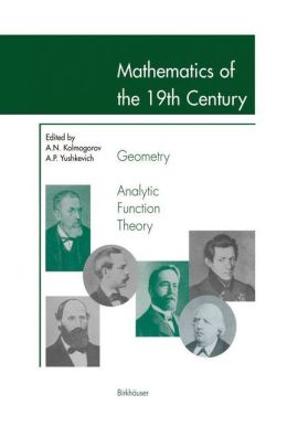 Mathematics of the 19th Century: Geometry, Analytic Function Theory