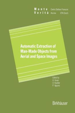 Automatic Extraction of Man-Made Objects from Aerial Space Images
