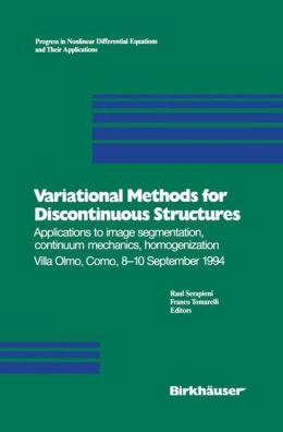 Variational Methods for Discontinuous Structures: Applications to image segmentation, continuum mechanics, homogenization Villa Olmo, Como, 8-10 September 1994