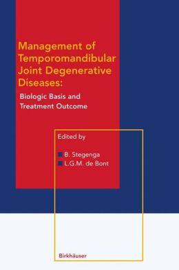Management of Temporomandibular Joint Degenerative Diseases: Biologic Basis and Treatment Outcome