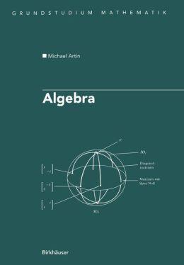 Algebra: Aus dem Englischen übersetzt von Annette A'Campo