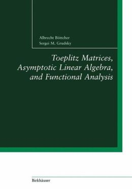 Toeplitz Matrices, Asymptotic Linear Algebra, and Functional Analysis