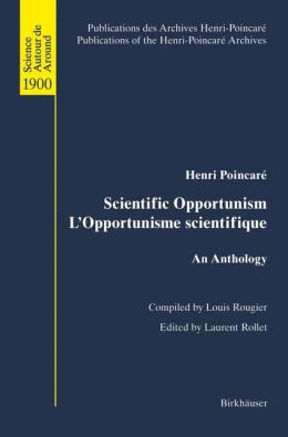 Scientific Opportunism L'Opportunisme scientifique: An Anthology
