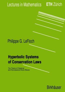 Hyperbolic Systems of Conservation Laws: The Theory of Classical and Nonclassical Shock Waves