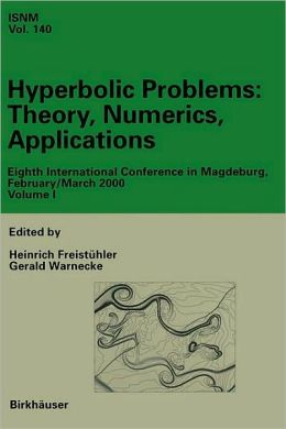 Hyperbolic Problems: Theory, Numerics, Applications: Eighths International Conference in Magdeburg, February/ March 2000, Set Volumes I, II