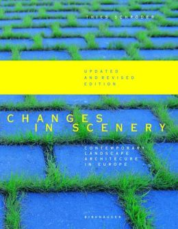 Changes in Scenery: Contemporary Landscape Architecture in Europe