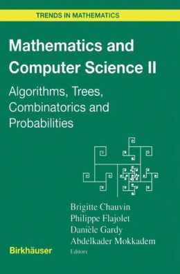 Mathematics and Computer Science II: Algorithms, Trees, Combinatorics and Probabilities