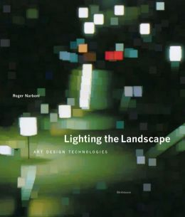 Lighting the Landscape: Art Design Technologies