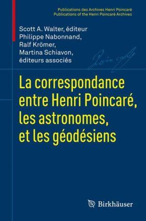 La correspondance entre Henri Poincaré et les astronomes et géodésiens
