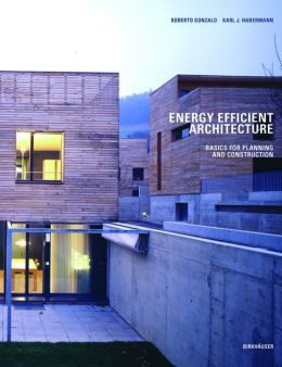 Energy-Efficient Architecture: Basics for Planning and Construction