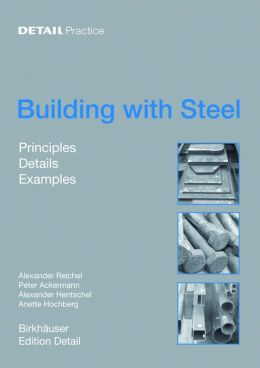 Building with Steel: Principles, Details, Examples