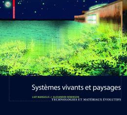 Systemes vivants et paysages: Technologies et materiaux evolutifs