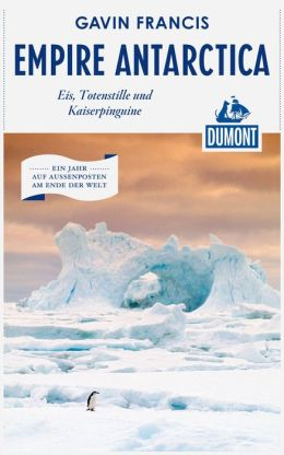 DuMont Reiseabenteuer Empire Antarctica