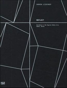Reflect: Barkow Leibinger Architects Building in the Digital Media City, Seoul, Korea