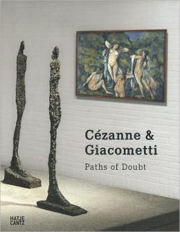 Cezanne & Giacometti: Paths of Doubt