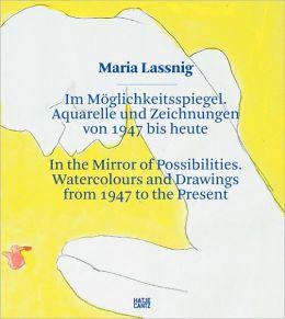 Maria Lassnig: In the Mirror of Possibilities