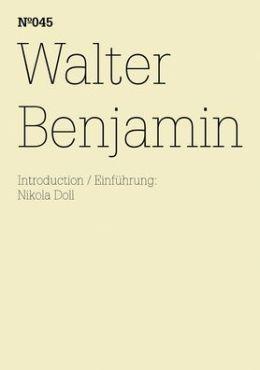 Walter Benjamin: 100 Notes, 100 Thoughts: Documenta Series 045