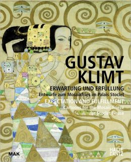 Gustav Klimt: Expectation and Fulfillment: Cartoons for the Mosaic Frieze at Stoclet House