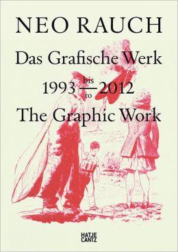 Neo Rauch: The Graphic Work, 1993-2012