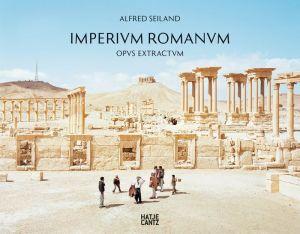 Alfred Seiland: Imperium Romanum Opus Magnum