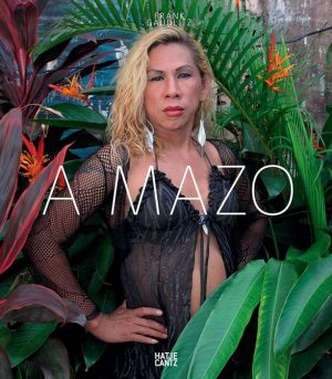 Frank Gaudlitz: A Mazo: The Amazons of the Amazon