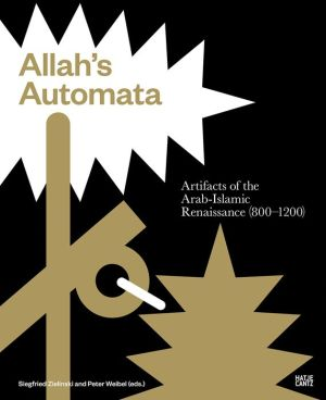 Allah's Automata: Artifacts of the Arabic-Islamic Renaissance (800-1200)