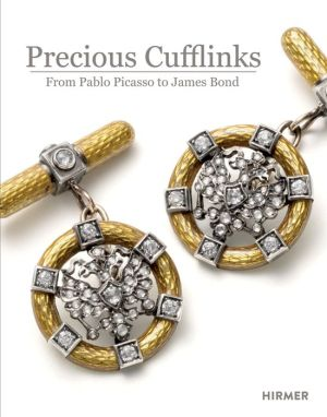 Precious Cufflinks: From Pablo Picasso to James Bond - Accessories and Jewellery for Gentlemen Over the Course of Time