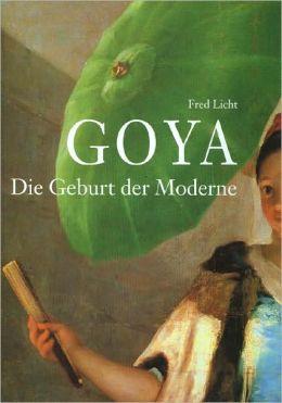 Goya: Die Geburt der Moderne