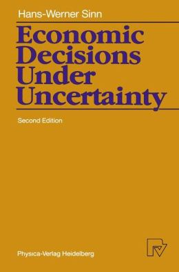 Economic Decisions Under Uncertainty