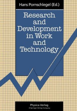 Research and Development in Work and Technology: Proceedings of a European Workshop Dortmund, Germany, 23-25 October 1990