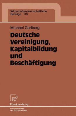 Deutsche Vereinigung, Kapitalbildung und Beschäftigung