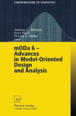 MODA 6 - Advances in Model-Oriented Design and Analysis: Proceedings of the 6th International Workshop on Model-Oriented Design and Analysis held in Puchberg/Schneeberg, Austria, June 25-29, 2001
