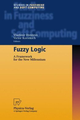 Fuzzy Logic: A Framework for the New Millennium